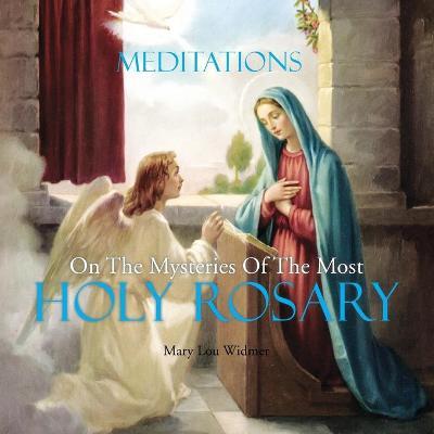 Meditations on the Mysteries of the Most Holy Rosary