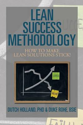 Lean Success Methodology: How to Make Lean Solutions Stick!