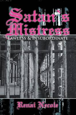 Satan's Mistress: Lawless & Insubordinate