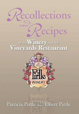 Recollections and Recipes of the Winery and the Vineyards Restaurant