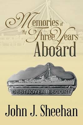 Memories of My Three Years Aboard Destroyer Escorts