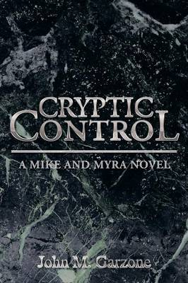 Cryptic Control: A Mike and Myra Novel