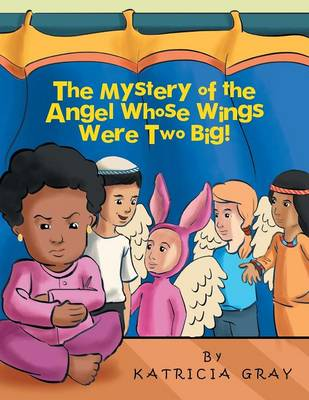 The Mystery of the Angel Whose Wings Were Two Big!