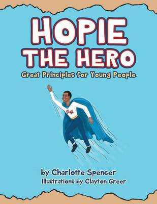 Hopie the Hero: Great Principles for Young People