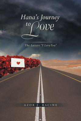 Hana's Journey to Love: The Letters: I Love You