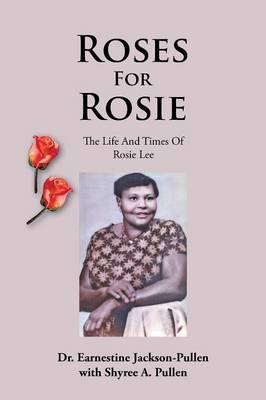 Roses for Rosie: The Life and Times of Rosie Lee