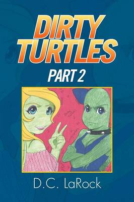 Dirty Turtles: Part 2