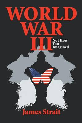 World War III: Not How You Imagined