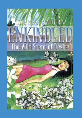 Enkindled: The Wild Scent of Desire