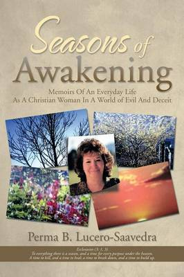 Seasons of Awakening: Memoirs of an Everyday Life as a Christian Woman in a World of Evil and Deceit