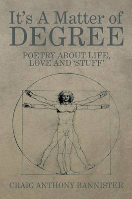 It's a Matter of Degree: Poetry about Life, Love and 'Stuff'