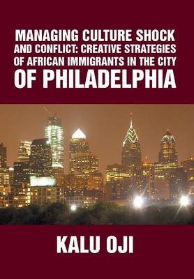 Managing Culture Shock and Conflict: Creative Strategies of African Immigrants in the City of Philadelphia