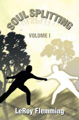 Soulsplitting: Volume I