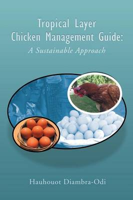 Tropical Layer Chicken Management Guide: A Sustainable Approach