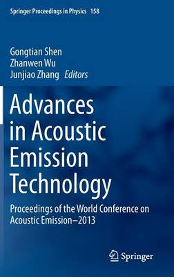 Advances in Acoustic Emission Technology: Proceedings of the World Conference on Acoustic Emission-2013