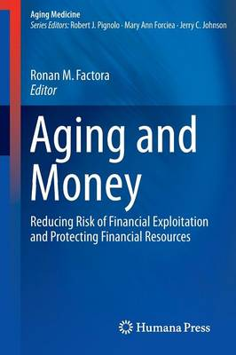 Aging and Money: Reducing Risk of Financial Exploitation and Protecting Financial Resources