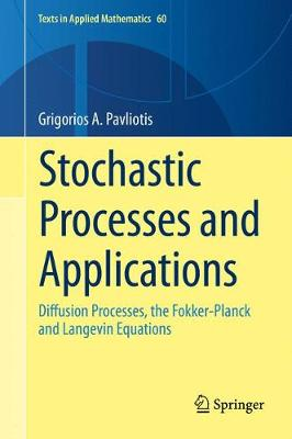 Stochastic Processes and Applications: Diffusion Processes, the Fokker-Planck and Langevin Equations