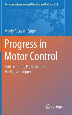 Progress in Motor Control: Skill Learning, Performance, Health, and Injury