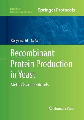 Recombinant Protein Production in Yeast: Methods and Protocols
