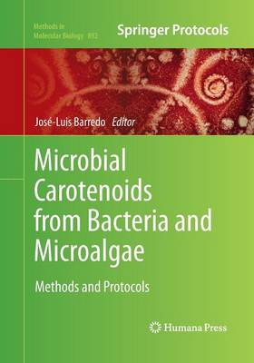 Microbial Carotenoids from Bacteria and Microalgae: Methods and Protocols