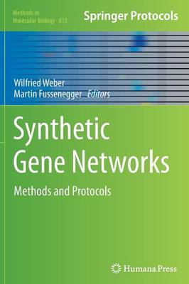 Synthetic Gene Networks: Methods and Protocols