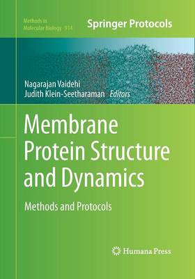 Membrane Protein Structure and Dynamics: Methods and Protocols