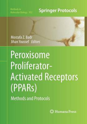 Peroxisome Proliferator-Activated Receptors (PPARs): Methods and Protocols