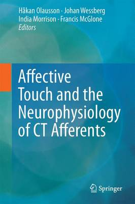Affective Touch and the Neurophysiology of CT Afferents: 2016