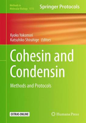 Cohesin and Condensin: Methods and Protocols