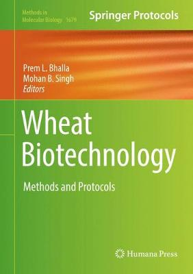 Wheat Biotechnology: Methods and Protocols