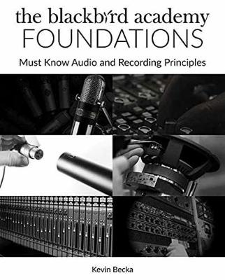 THE BLACKBIRD ACADEMY FOUNDATIONS MUST-KNOW AUDIO AND RECORDING BAM BK