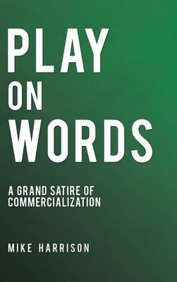 Play on Words: A Grand Satire of Commercialization