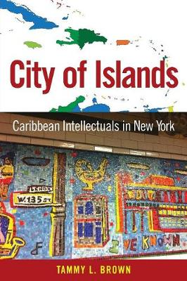 City of Islands: Caribbean Intellectuals in New York