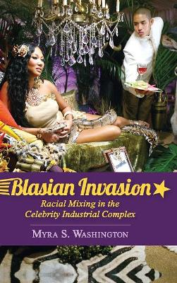 Blasian Invasion: Racial Mixing in the Celebrity Industrial Complex