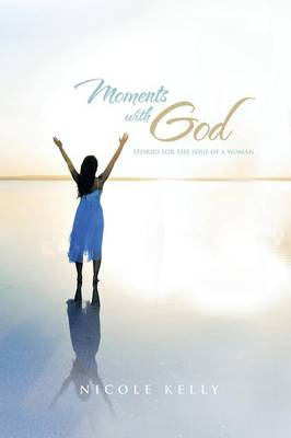 Moments with God: Stories for the Soul of a Woman