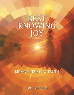 Best Knowing Joy: Beyond Trust to Truth