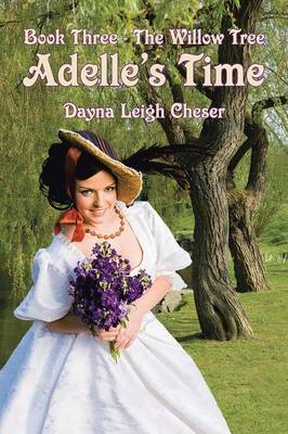 Adelle's Time: Book Three - The Willow Tree