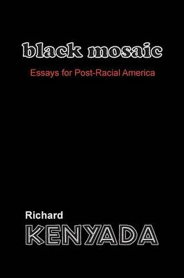 Black Mosaic: Essays for Post-Racial America