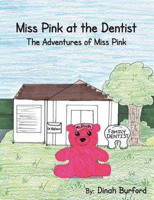 Miss Pink at the Dentist the Adventures of Miss Pink