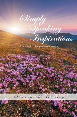 Simply Speaking Inspirations: A Compilation of Inspirational Messages