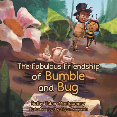The Fabulous Friendship of Bumble and Bug