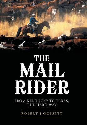 The Mail Rider: From Kentucky to Texas, the Hard Way
