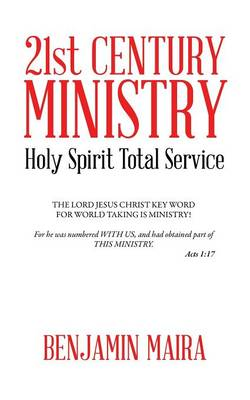 21st Century Ministry: Holy Spirit Total Service