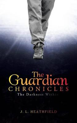 The Guardian Chronicles: The Darkness Within