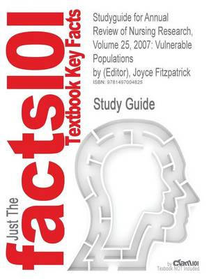 Studyguide for Annual Review of Nursing Research, Volume 25, 2007: Vulnerable Populations by (Editor), Joyce Fitzpatrick, ISBN 9780826141378