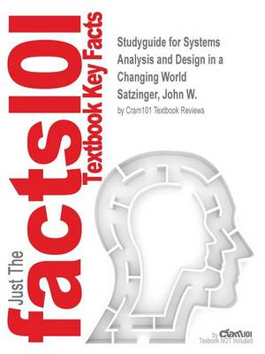 Studyguide for Systems Analysis and Design in a Changing World by Satzinger, John W., ISBN 9781111534158