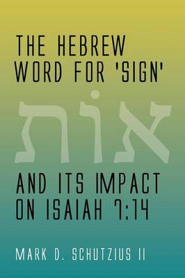The Hebrew Word for 'Sign' and Its Impact on Isaiah 7:14