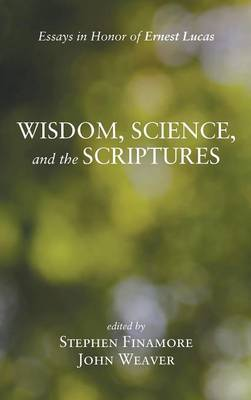 Wisdom, Science, and the Scriptures