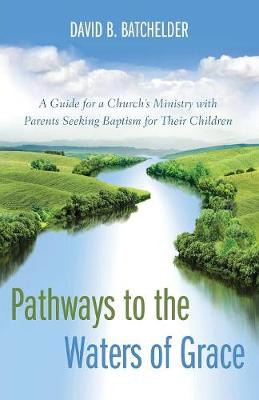 Pathways to the Waters of Grace
