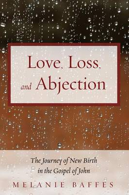 Love, Loss, and Abjection